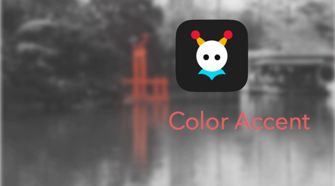 Color Accent测评:五分钟做出夺人眼球的好照片